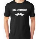 Hey, Mustache! Unisex T-Shirt