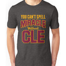 You can't Spell Miracle without CLE Unisex T-Shirt