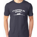I'd Rather Be Rowing Unisex T-Shirt