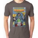 The Incredible Heisenberg! Unisex T-Shirt