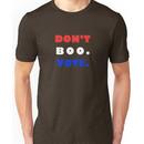 Dont Boo.  Vote. Unisex T-Shirt
