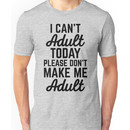 Can't Adult Today (Heather) Funny Quote Unisex T-Shirt
