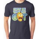 "Cromulon AKA/Giant head, ""Show me what you got"" Rick and morty Unisex T-Shirt"