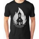 """The only Church that Illuminates is a Burning Church."" Unisex T-Shirt"