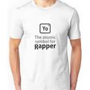 Atomic Symbol for Rapper Unisex T-Shirt