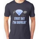 Diamond - Every Day Shovelin' Unisex T-Shirt