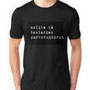 """Don't let the bastards grind you down"" Latin - white on black Unisex T-Shirt"