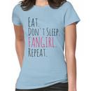 EAT, DON'T SLEEP, FANGIRL, REPEAT Women's T-Shirt