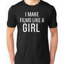 I Make Films Like A Girl - White Text Unisex T-Shirt