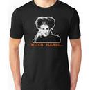 Hocus Pocus Bette Midler: Witch, Please... Unisex T-Shirt