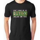 Don't Make Me Go Zelda On You! Unisex T-Shirt
