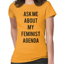 Ask me about my Feminist Agenda Women's T-Shirt