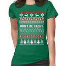 Don't Be Tachy - Nurse Ugly Christmas Sweater Women's T-Shirt