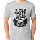 If You Touch My Beard I Get To Touch Your Butt, Please Touch My Bear Unisex T-Shirt