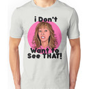 THE COMEBACK - VALERIE CHERISH - I DON'T WANNA SEE THAT! Unisex T-Shirt