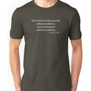 """Hitchens """"That which can be asserted..."""" Unisex T-Shirt"""