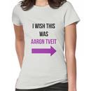 I Wish This Was Aaron Tveit Women's T-Shirt