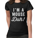 I'm A Mouse, Duh! White Ink - Mean Girls Quote Shirt, Mean Girls Costume, Costume Sh Women's T-Shirt
