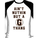 AIN'T NUTHIN BUT A G THANG Baseball  Sleeve