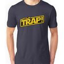 It's a Trap! Unisex T-Shirt