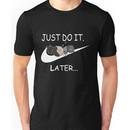 SHIKAMARU JUST DO IT LATER Unisex T-Shirt