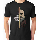 Look at my dirty girl Unisex T-Shirt
