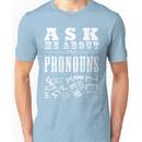 Ask Me About My Pronouns! version 2 Unisex T-Shirt