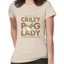 Crazy Pug Lady T Shirt and Items - Funny Women's Pug Shirt Women's T-Shirt