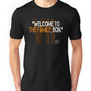 Welcome to the Family, Son. Unisex T-Shirt