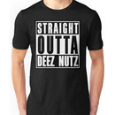 Straight Outta Deez Nuts Unisex T-Shirt