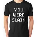 You Were Slain White Font Unisex T-Shirt