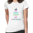 Keep Calm and Eat Cupcakes ll Women's T-Shirt