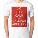 Keep Calm and Call for Artillery Unisex T-Shirt