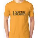 Ace Ventura: Pet Detective - If I'm Not Back In Five Minutes, Just Wait Longer Unisex T-Shirt