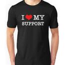 I Love My Support - Black Unisex T-Shirt