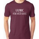 Skyrim - Ulfric for High King - White Text Unisex T-Shirt