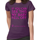 If you can see this my baby fell off ... (pink print) Women's T-Shirt