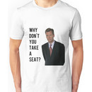 Chris Hansen Why don't you take a seat Unisex T-Shirt