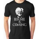 Bernie is Coming Unisex T-Shirt
