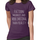 fiction makes me more emotional than reality Women's T-Shirt