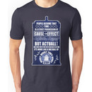 Doctor Who - Blink - People assume that time is a strict progression of cause to effe Unisex T-Shirt