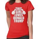 THIS GIRL LOVES DONALD TRUMP Women's T-Shirt