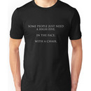 Some people just need a high-five in the face, with a chair Unisex T-Shirt