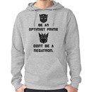 Be an Optimist Prime, don't be a Negatron! Hoodie (Pullover)