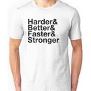 harder&better&faster&stronger Unisex T-Shirt
