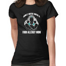Don't Mess with a Food Allergy Mom Women's T-Shirt