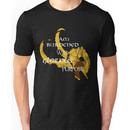 I am burdened with glorious purpose Unisex T-Shirt