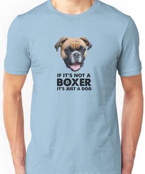 If it's not a boxer Unisex T-Shirt