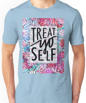 Treat Yo Self Parks and Recreation  Unisex T-Shirt