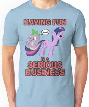 Fun is serious business Unisex T-Shirt